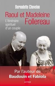 Bernadette Chovelon - Raoul et Madeleine Follereau - L'itinéraire spirituel d'un couple.
