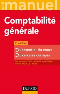 Bernadette Collain et Frédérique Déjean - Mini manuel de comptabilité générale - 3e éd. - L'essentiel du cours - Exercices corrigés.