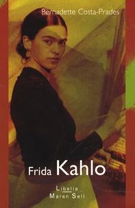 Bernadette Costa-Prades - Frida Kahlo.