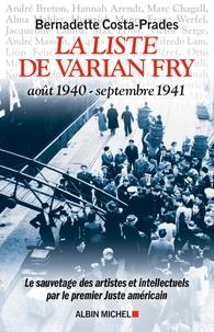 Bernadette Costa-Prades - La liste de Varian Fry (Août 1940-septembre 1941) - Le sauvetage des artistes et intellectuels par le premier Juste américain.