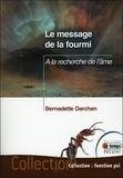 Bernadette Darchen - Le message de la fourmi - A la recherche de l'âme.