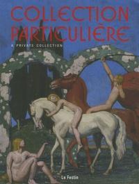 Bernadette de Boysson et Olivier Le Bihan - Collection particulière - Edition bilingue français-anglais.