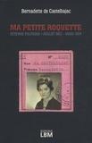 Bernadette de Castelbajac - Ma Petite Roquette - Détenue politique, juillet 1963 - mars 1964.