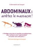 Bernadette de Gasquet - Abdominaux, arrêtez le massacre ! - Méthode Abdologie de Gasquet.