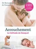 Bernadette de Gasquet - Accouchement : la méthode de Gasquet.