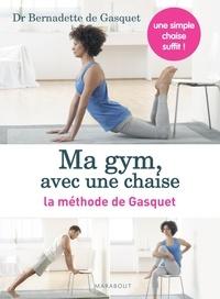 Bernadette de Gasquet - Ma gym avec une chaise.