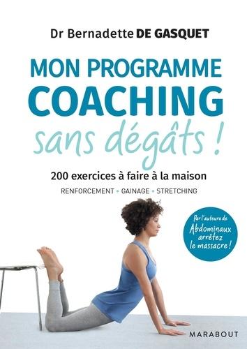 Mon programme coaching sans dégâts !. 200 exercices à faire à la maison