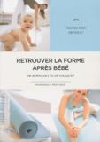 Bernadette de Gasquet - Retrouver la forme après bébé.