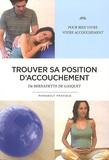 Bernadette de Gasquet - Trouver sa position d'accouchement.