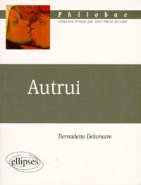 Bernadette Delamarre - Autrui.