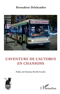 Bernadette Delchambre - L'aventure de l'autobus en chansons.