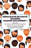 Bernadette Devictor et Denis Réquillart - Démocratie en santé : usagers, faisons mouvement !.
