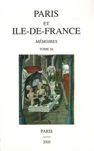 Bernadette Dieudonné et Paul Benoit - Paris et Ile-de-France - Mémoires Tome 56.