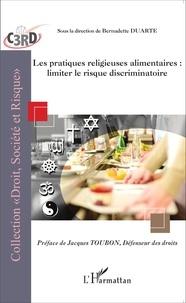 Bernadette Duarte - Les pratiques religieuses alimentaires : limiter le risque discriminatoire.