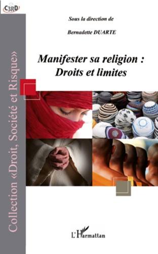 Bernadette Duarte - Manifester sa religion: droits et limites.