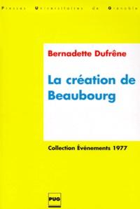 Bernadette Dufrêne - La création de Beaubourg.