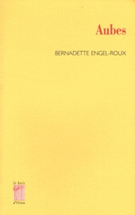 Bernadette Engel-Roux - Aubes.
