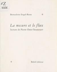 Bernadette Engel-Roux - La mesure et le flux - Lecture de Pierre Oster Soussouev, maître d'incertitude.