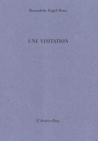 Bernadette Engel-Roux - Une visitation.