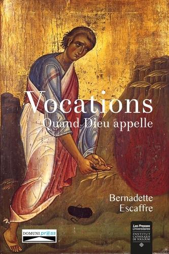 Bernadette Escaffre - Vocations - Quand Dieu appelle.