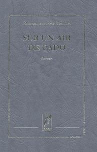 Bernadette Ferreira - Sur un air de fado.