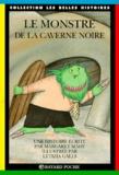 Bernadette Garreta-Tenger et Margaret Mahy - Le monstre de la caverne noire.