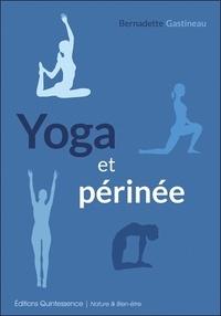 Google books téléchargement complet Yoga et périnée 9782358050593 par Bernadette Gastineau