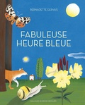 Bernadette Gervais - Fabuleuse heure bleue.