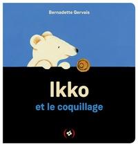 Bernadette Gervais - Ikko et le coquillage.