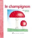 Bernadette Gervais - Le champignon.
