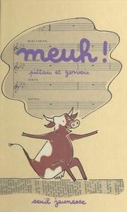 Bernadette Gervais et Francesco Pittau - Meuh !.