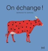 Bernadette Gervais - On échange !.