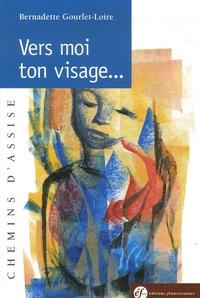 Bernadette Gourlet-Loire - Vers moi ton visage....