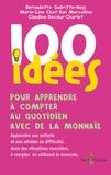 Bernadette Guéritte-Hess et Marie-Line Chef San Marcelino - 100 idées pour apprendre à compter au quotidien avec de la monnaie.