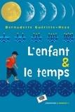 Bernadette Guéritte-Hess - L'enfant et le temps.
