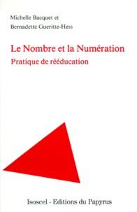Bernadette Guéritte-Hess et Michelle Bacquet - Le nombre et la numération - Pratique de rééducation.