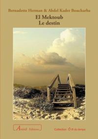 Bernadette Herman et Abdelkader Boucharba - El Mektoub… Le Destin.