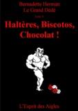 Bernadette Herman - Le Grand Dédé - Tome 8 : Haltères, Biscotos, Chocolat !.