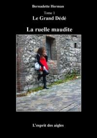 Bernadette Herman - Le Grand Dédé - Tome 1 : La ruelle maudite.