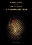 Bernadette Herman - Le Grand Dédé - Tome 2 : La chambre de visite.