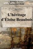 Bernadette Herman - Le Grand Dédé - Tome 3 : L'Héritage d'Éloïse Beaubois.