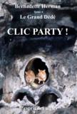 Bernadette Herman - Le Grand Dédé - Tome 4 : Clic party !.