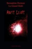 Bernadette Herman - Le Grand Dédé - Tome 9 : Rose Lune.