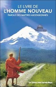 Bernadette Ischaïa - Le livre de l'homme nouveau - Parole des maîtres ascensionnés.