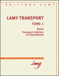 Bernadette Kerguelen-Neyrolles et Stéphane Jurgens - Lamy transport - Tome 1, Route, transport intérieur et international.