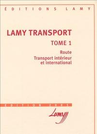 Bernadette Kerguelen-Neyrolles - Lamy Transport - Tome 1, Route, Transport intérieur et international, avec un cahier pratique.