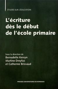 Bernadette Kervyn et Martine Dreyfus - L'écriture dès le début de l'école primaire - Pratiques enseignantes et performances des élèves.