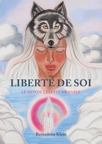 Bernadette Klein - Liberté de soi - Le monde céleste me parle.