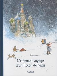 Bernadette - L'étonnant voyage d'un flocon de neige.