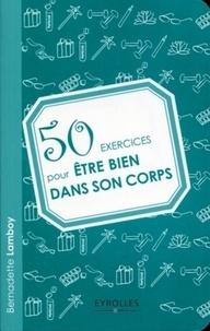 Bernadette Lamboy - 50 exercices pour être bien dans son corps.